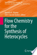 Flow Chemistry for the Synthesis of Heterocycles