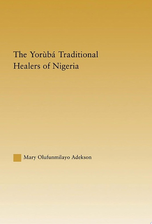 The Yoruba Traditional Healers of Nigeria