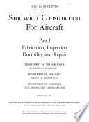 Sandwich Construction for Aircraft: Fabrication, inspection, durability and repair