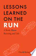 Lessons Learned on the Run  A Book About Running and Life