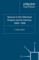 Pdf Slavery in the Ottoman Empire and its Demise 1800-1909 Telecharger