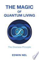 The Magic Of Quantum Living