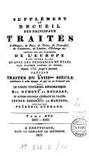 Supplément au recueil des principaux traités d'alliance, de paix, de trêve, de neutralité, de commerce, de limites, d'échange etc. conclus par les puissances de l'Europe [...] ebook