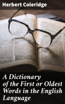Pdf A Dictionary of the First or Oldest Words in the English Language