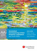 Cover of Annotated Conveyancing and Real Property Legislation New South Wales, 2015-2016 Edition