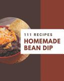 111 Homemade Bean Dip Recipes