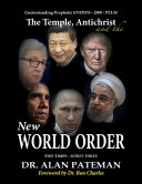 The Temple  Antichrist and the New World Order  Understanding Prophetic Events 2000 Plus    End Times Series Three