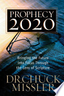 Prophecy 20/20  : Profiling the Future Through the Lens of Scripture