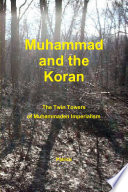 Muhammad And The Koran The Twin Towers Of Muhammaden Imperialism Book PDF