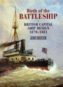 Birth of the Battleship