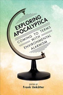 Exploring apocalyptica: coming to terms with environmental alarmism