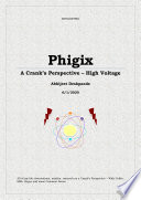 Phigix ... ⚛️ - A Crank's Perspective ...... 🔭 📡 🔦 - High Voltage ... ⚡ - With Coffee ... ☕️, Milk ... 🥛, Sugar ... ❄️ and Some Common Sense ... 🚀