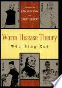 Warm Disease Theory  Wen Bing Xue