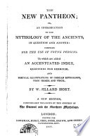 The New Pantheon, Or, An Introduction to the Mythology of the Ancients
