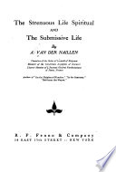The Strenuous Life Spiritual and The Submissive Life