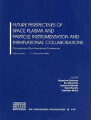 Future Perspectives of Space Plasma and Particle Instrumentation and International Collaborations