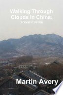 Walking Through Clouds In China: Travel Poems