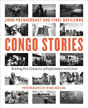 link to Congo stories : battling five centuries of exploitation and greed in the TCC library catalog