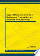 Applied Decisions in Area of Mechanical Engineering and Industrial Manufacturing Book