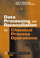 Data Processing and Reconciliation for Chemical Process Operations Book