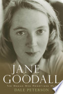 """""""Jane Goodall: The Woman Who Redefined Man"""" by Dale Peterson"""