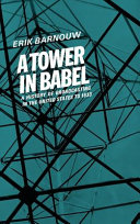 A History of Broadcasting in the United States: A tower in Babel; to 1933