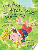 The Boy Who Loved Bananas