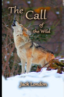 The Call of the Wild By Jack London  Adventure Fictional Novel   Complete Unabridged   Annotated