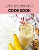 Green Smoothie Detox Cookbook