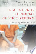 Trial and Error in Criminal Justice Reform
