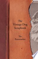 The Vintage Dog Scrapbook   The Pomeranian