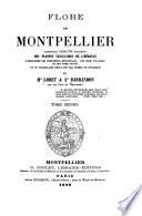 Flore de Montpellier, comprenant l'analyse descriptive des plantes vasculaires de l'Hérault, l'indication des propriétés médicinales, des noms vulgaires et des noms patois, et un vocabulaire explicatif des termes de botanique
