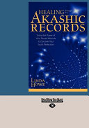 Healing Through the Akashic Records (Large Print 16pt)