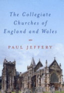 The Collegiate Churches of England and Wales