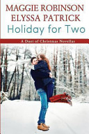 Holiday for Two  a Duet of Christmas Novellas
