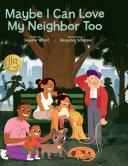 Maybe I Can Love My Neighbor Too [Pdf/ePub] eBook