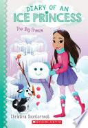 The Big Freeze (Diary of an Ice Princess #4)