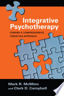 """Integrative Psychotherapy: Toward a Comprehensive Christian Approach"" by Mark R. McMinn, Clark D. Campbell"