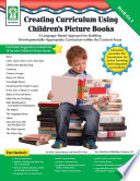 Creating Curriculum Using Children   s Picture Books  Grades PK   1 Book