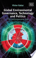 Global Environmental Governance Technology And Politics