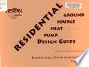 Residential Ground Source Heat Pump Design Guide