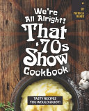 Pdf We're All Alright! That's 70s Show Cookbook