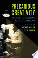 Image of book cover for Precarious Creativity: Global Media, Local Labor