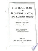The Macmillan Book of Proverbs Maxims and Famous Phrases
