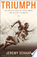 """Triumph: The Untold Story of Jesse Owens and Hitler's Olympics"" by Jeremy Schaap"