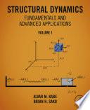 Structural Dynamics Fundamentals and Advanced Applications  Volume I