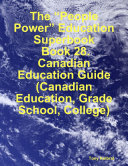 The    People Power    Education Superbook  Book 28  Canadian Education Guide  Canadian Education  Grade School  College