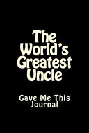 The World s Greatest Uncle Gave Me This Journal