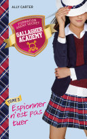 Pdf Gallagher Academy 3 - Espionner n'est pas tuer Telecharger