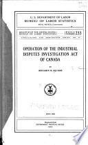 Operation of the Industrial Disputes Investigation Act of Canada